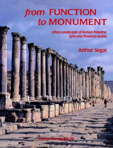9781900188135: From Function to Monument: An Architectural History of the Cities of Roman Palestine, Syria and Arabia: Urban Landscapes of Roman Palestine, Syria, ... Arabia (Oxbow Monographs in Archaeology, 6