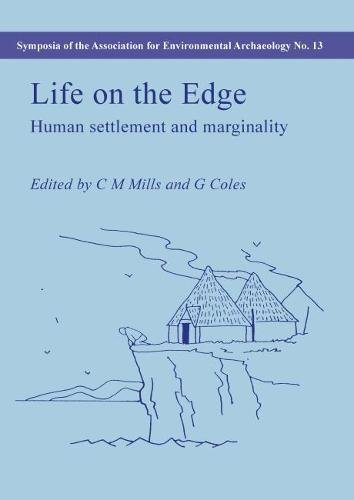 LIFE ON THE EDGE: HUMAN SETTLEMENT AND MARGINALITY. SYMPOSIA OF THE ASSOCIATION FOR ENVIRONMENTAL ...
