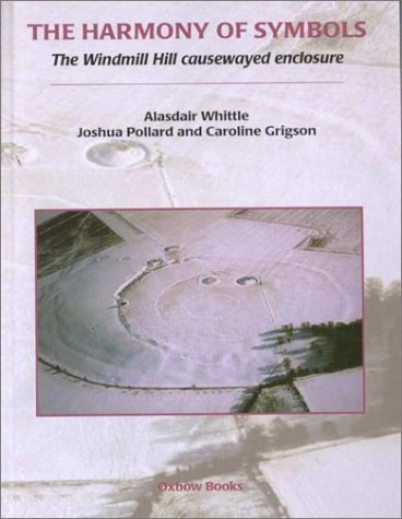 Harmony of Symbols (Cardiff Studies in Archaeology): Grigson, Caroline, Pollard,