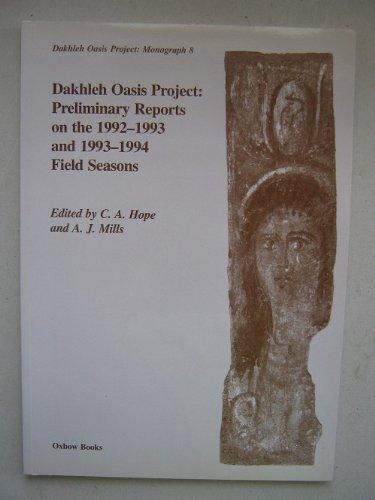 Dakhleh Oasis Project: Preliminary Reports on the 1992-1993 and 1993-1994 Field Seasons: Colin A. ...