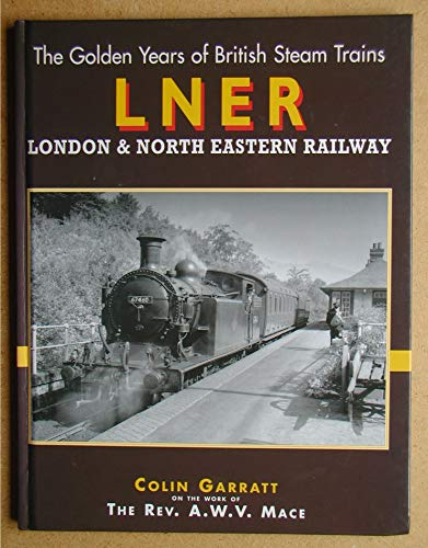 9781900193306: British Steam: London and North East Railway (The golden years of British steam trains)
