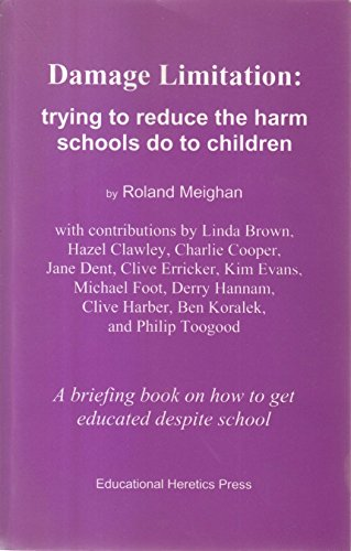 Damage Limitation: Trying to Reduce the Harm Schools Do to Children: ROLAND MEIGHAN