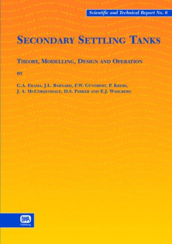 9781900222037: Secondary Settling Tanks: Theory, Modelling, Design and Operation (Scientific and Technical Report Series)
