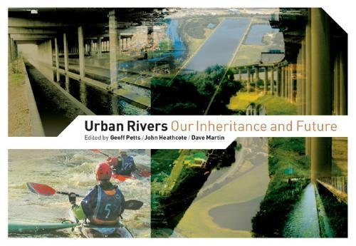 Urban Rivers: Our Inheritance and Future: Petts, G