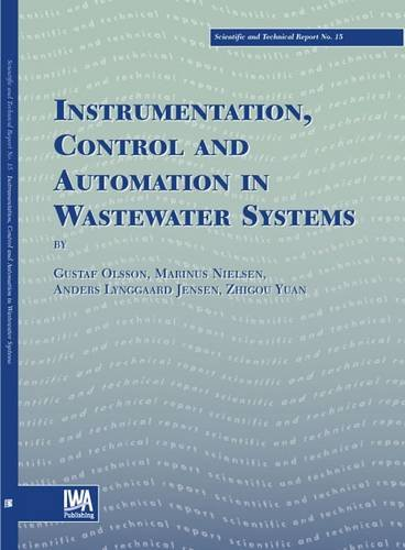 Instrumentation, Control and Automation in Wastewater Systems (Scientific & Technical Report): ...