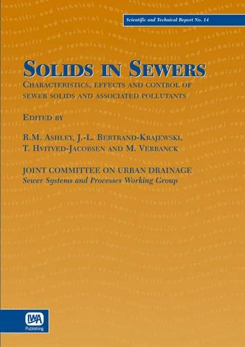 9781900222914: Solids in Sewers: Characteristics, Effects and Control of Sewer Solids and Associated Pollutants (Scientific & Technical Reports)