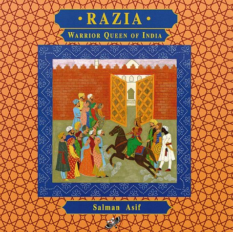 Razia: Warrior Queen of India