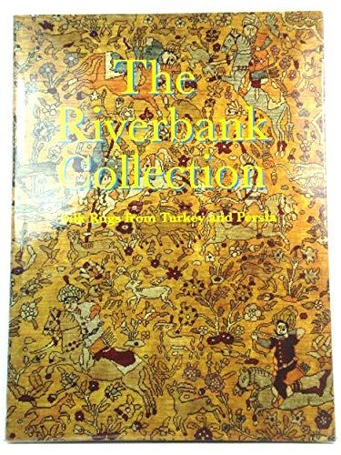 The Riverbank Collection: Silk Rugs from Turkey and Persia: Harrow, Leonard; Franses, Jack; ...