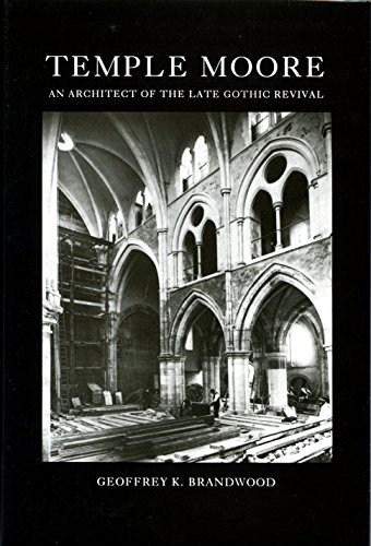 Temple Moore. An Architect of the Late Gothic Revival: Moore. BRANDWOOD Geoffrey K