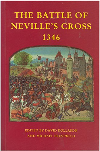 9781900289207: The Battle of Neville's Cross, 1346 (Studies in North-Eastern History)