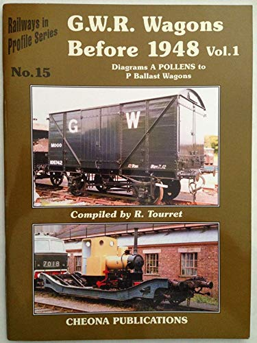 9781900298292: G.W.R. Wagons Before 1948 Vol. 1 Diagrams A Pollens to P Ballast Wagons