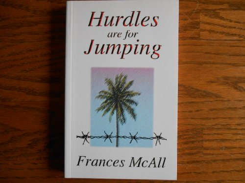 HURDLES ARE FOR JUMPING: FRANCES MCALL