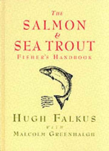 The Salmon and Sea Trout Fisher's Handbook (1900318040) by Hugh Falkus; Malcolm Greenhalgh
