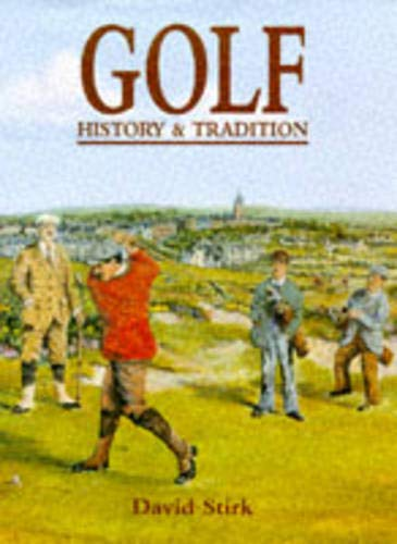 Golf: History & Tradition: Stirk, David I.
