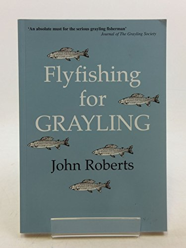 9781900318198: Fly Fishing for Grayling
