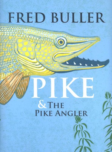 Pike and the Pike Angler (1900318261) by Buller, Fred