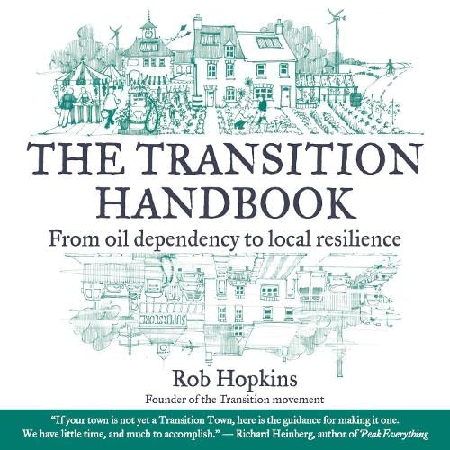 9781900322188: The Transition Handbook: From Oil Dependency to Local Resilience