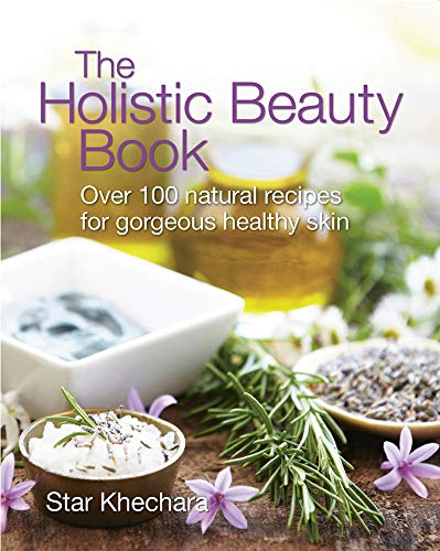 9781900322270: The Holistic Beauty Book: Over 100 Natural Recipes for Gorgeous Healthy Skin