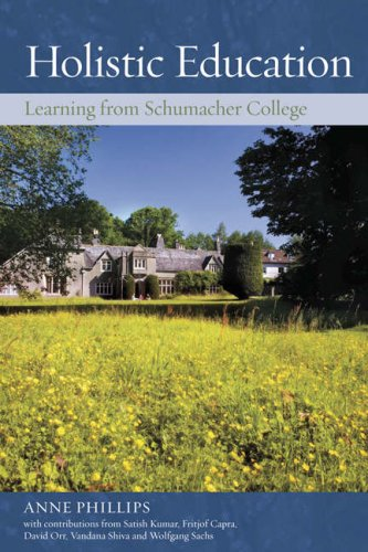 Holistic Education: Learning from Schumacher College: Anne Phillips