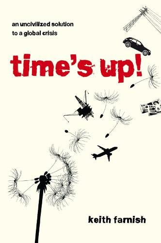 9781900322485: Time's Up!: An Uncivilized Solution to a Global Crisis