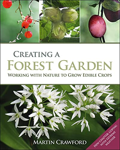 Creating a Forest Garden: Working with Nature to Grow Edible Crops (9781900322621) by Martin Crawford