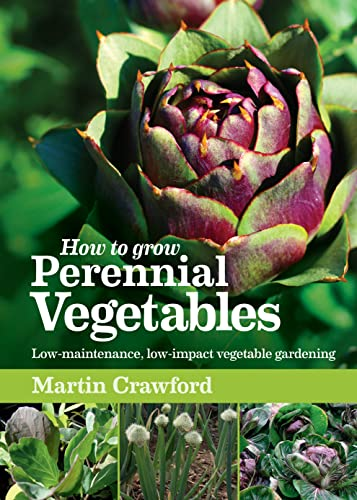9781900322843: How to Grow Perennial Vegetables: Low-maintenance, Low-impact Vegetable Gardening