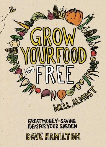 9781900322898: Grow Your Food for Free (well almost): Great money-saving ideas for your garden