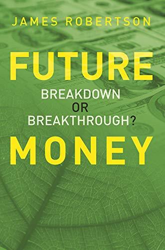 9781900322980: Future Money: Breakdown or Breakthrough?