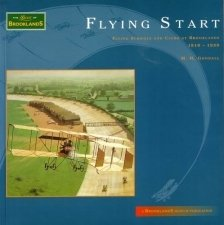 Flying Start: Flying Schools And Clubs At Brooklands 1910-1939 (FINE COPY OF SCARCE FIRST EDITION...