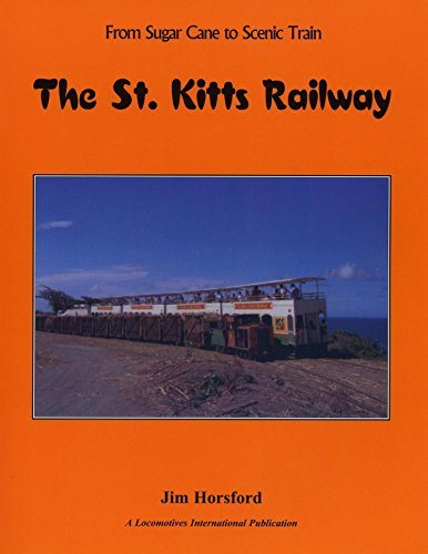 The St. Kitts Railway - from Sugar: Jim Horsford
