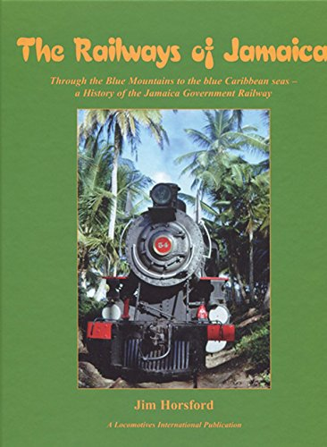 The Railways of Jamaica: Through the Blue: Horsford, Jim