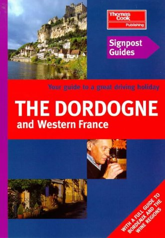 9781900341677: Dordogne and Western France (Signpost Guides)