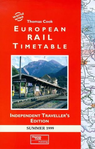 9781900341752: Thomas Cook European Rail Timetable 1999: Summer - Independent Traveller's Edition (Worldwise)