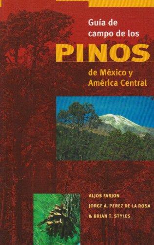 Guia de Campo de los Pinos de Mexico y America Central: Aljos Farjon