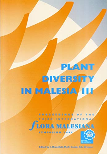 Plant Diversity in Malesia III: Proceedings of the Third International Flora Malesiana Symposium ...