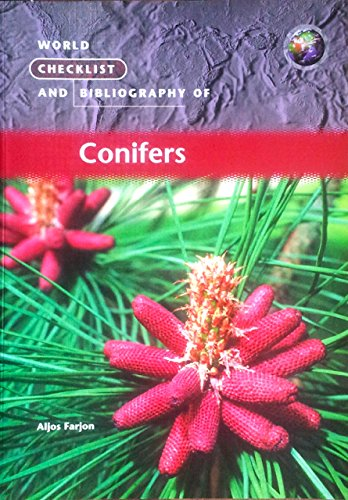 World Checklist and Bibliography of Conifers (1900347547) by Aljos Farjon