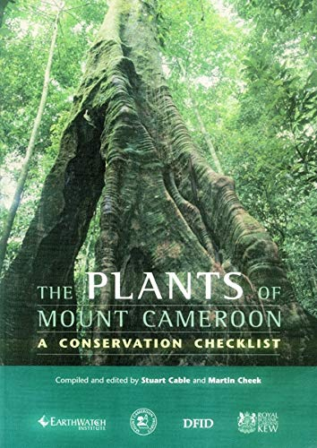 The Plants of Mount Cameroon: A Conservation Checklist (Paperback): S. Cable, Martin Cheek