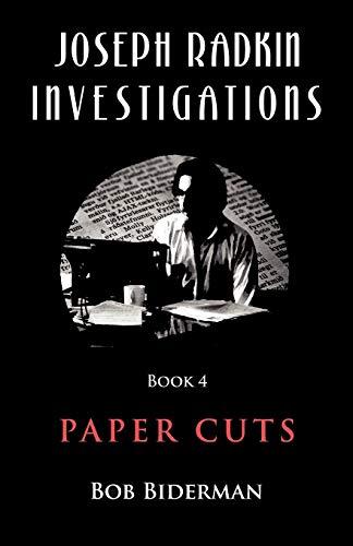 Joseph Radkin Investigations - Book 4: Paper Cuts: Bob Biderman