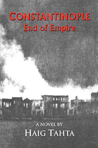 Constantinople - End of Empire: Haig Tahta