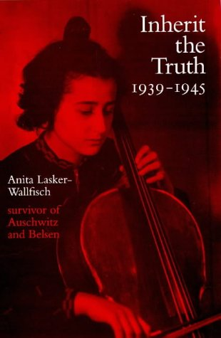 9781900357012: Inherit the Truth 1939-1945: The Documented Experiences of a Survivor of Auschwitz and Belsen