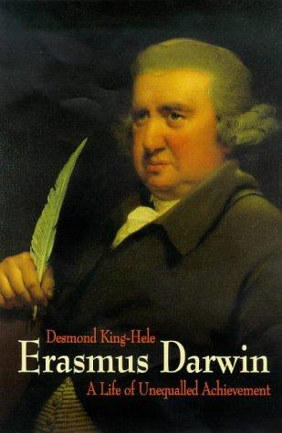 Erasmus Darwin: A Life of Unequalled Achievement: King-Hele, Desmond