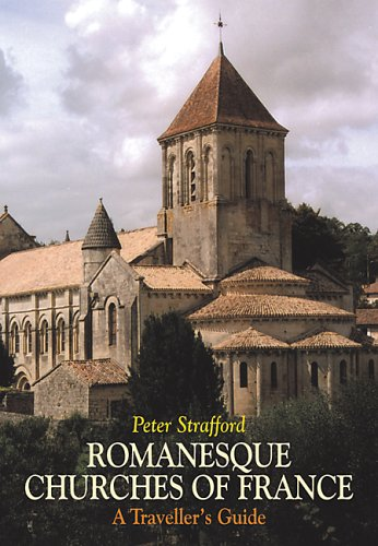 9781900357241: Romanesque Churches of France: A Traveller's Guide
