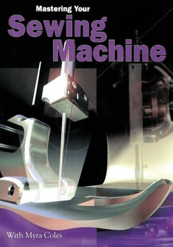 9781900371070: Mastering Your Sewing Machine