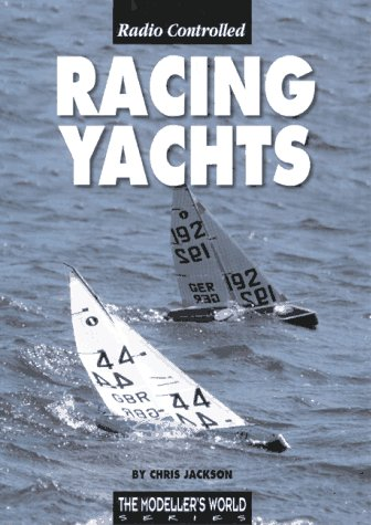 Radio Controlled Racing Yachts (1900371154) by Jackson, Chris