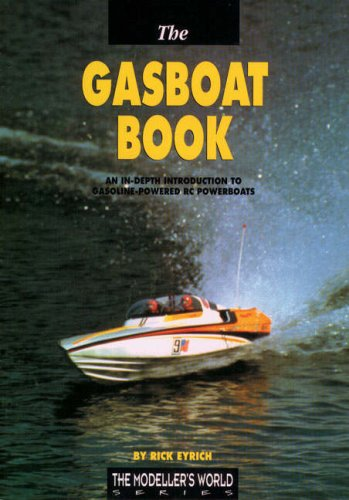 9781900371551: The Gasboat Book: An In-depth Introduction to Gasoline-Powered RC Powerboats (Modeller's World)