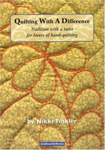 Quilting With a Difference: Tradition with a Twist for Lovers of Hand-Quilting (9781900371704) by Nikki Tinkler