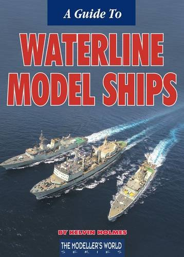 9781900371940: A Guide to Waterline Model Ships