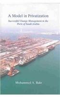 9781900404303: Model in Privatization: Successful Change Management in the Ports of Saudi Arabia