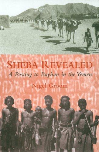 9781900404310: Sheba Revealed: A Posting to Bayhan in the Yemen