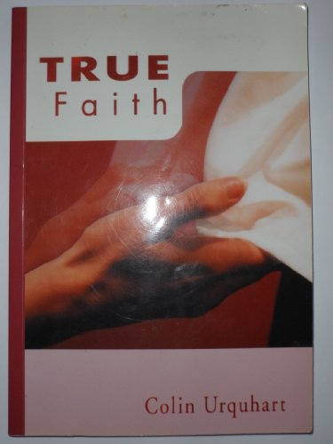 True Faith (1900409313) by Colin Urquhart